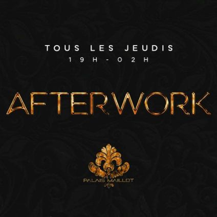 After Work L'AFTER WORK INCONTOURNABLE DU PALAIS MAILLOT (OPEN BULLES et BUFFET) Jeudi 18 octobre 2018
