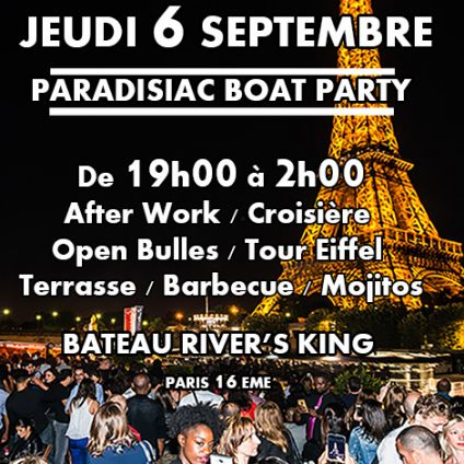 After Work AFTER WORK PARADISIAC BOAT CROISIERE TOUR EIFFEL (OPEN BAR,BARBECUE,TOUR EIFFEL,TERRASSE, MOJITOS) Jeudi 06 septembre 2018