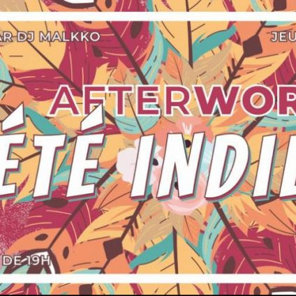 After Work AFTERWORK Été Indien !!! Jeudi 20 septembre 2018
