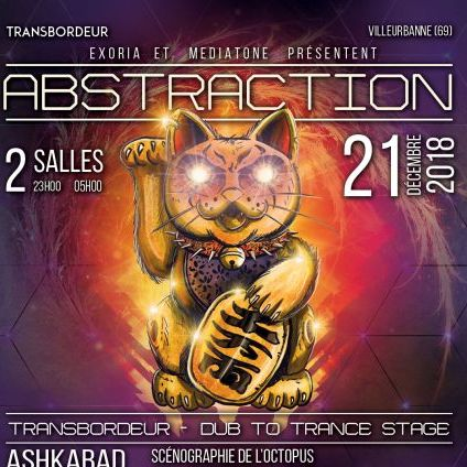 Concert Abstraction #6 : Dub to Trance & Hard Stage Vendredi 21 decembre 2018