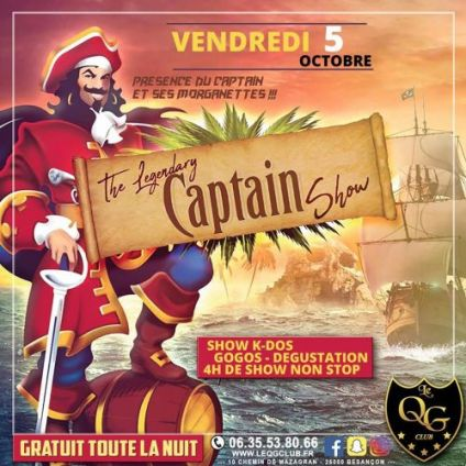 Soirée clubbing The Legendary Captain Show Vendredi 05 octobre 2018