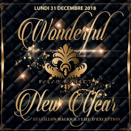 Soirée clubbing PALAIS MAILLOT WONDERFUL NEW YEAR 2019 (UNIQUE, MAGIQUE, EXCEPTIONNEL) Lundi 31 decembre 2018