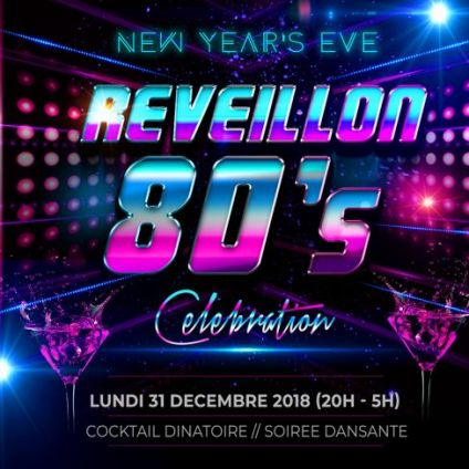 Soirée clubbing REVEILLON CELEBRATION 80's (NEW YEAR 2019) REVEILLON DU NOUVEL AN PARIS Lundi 31 decembre 2018