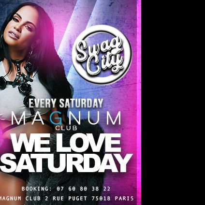 Soirée clubbing Swag City | We Love Saturday By Magnum Club Vendredi 11 janvier 2019