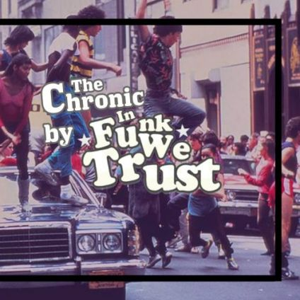 Soirée clubbing The Chronic by IN Funk WE Trust Vendredi 11 janvier 2019