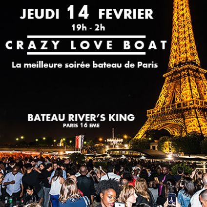 After Work CRAZY LOVE BOAT (CROISIERE, OPEN BAR, BUFFET, 2 AMBIANCES, TOUR EIFFEL, TERRASSE, MOJITOS) Jeudi 14 fevrier 2019