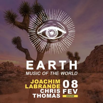 Soirée clubbing EARTH (Music of the World) w/ Joachim Labrande & Chris Thomas Vendredi 08 fevrier 2019