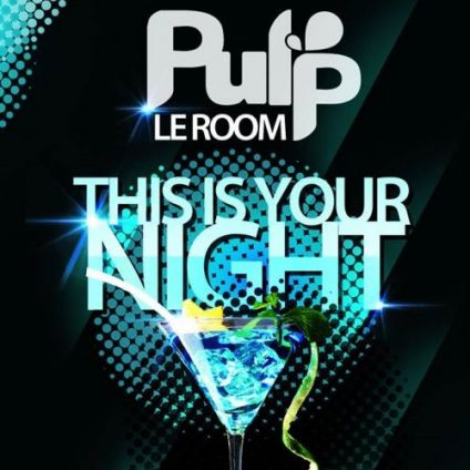 Before Le Pulp Room Toga This is Your Night Samedi 27 avril 2019
