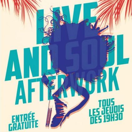 After Work Live & Soul afterwork Jeudi 25 avril 2019