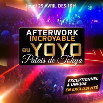 After Work AFTERWORK AU YOYO - PALAIS DE TOKYO  EXCEPTIONNEL & EXCLUSIF ! Jeudi 25 avril 2019