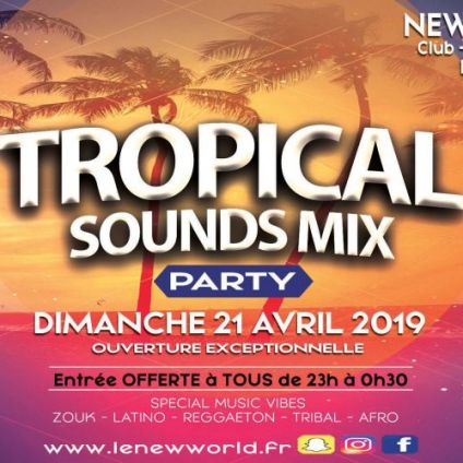 Soirée clubbing TROPICAL SOUNDS MIX PARTY Dimanche 21 avril 2019