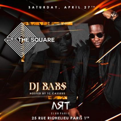 Soirée clubbing Special Guest DJ BABS • The Square • ART CLUB Samedi 27 avril 2019