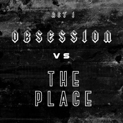 Soirée clubbing Obsession Vs The Place Act I Mardi 07 mai 2019