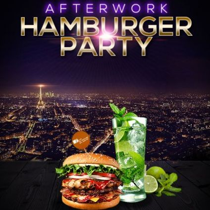 After Work AFTERWORK HAMBURGER PARTY SUR LES TOITS DE PARIS (TERRASSE GEANTE + CLUB INTERIEUR) Vendredi 26 juillet 2019