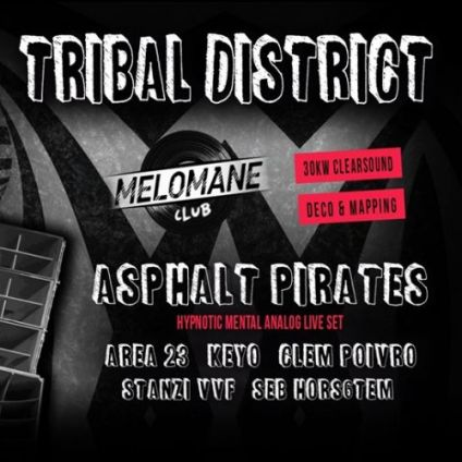 Soirée clubbing Tribal District w/ Asphalt Pirates & more ! Vendredi 14 juin 2019