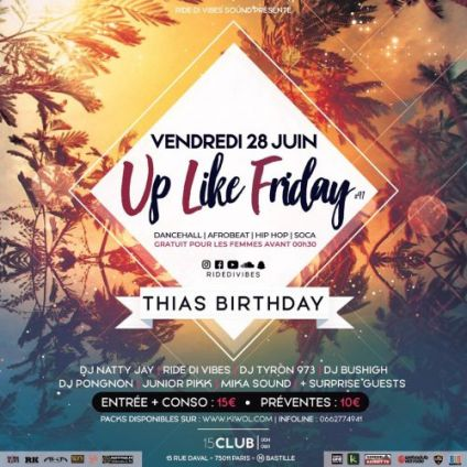 Soirée clubbing Up Like Friday #41 - Thias Birthday Vendredi 28 juin 2019