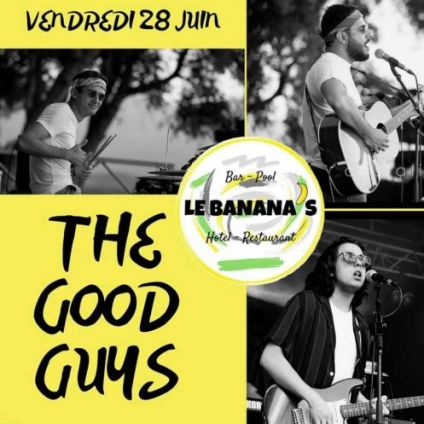 Concert The Good Guys · Organisé par Le Banana's Vendredi 28 juin 2019