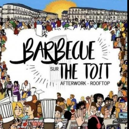 After Work BARBECUE SUR THE TOIT (TERRASSE / BARBECUE /  ROOFTOP) Samedi 03 aout 2019