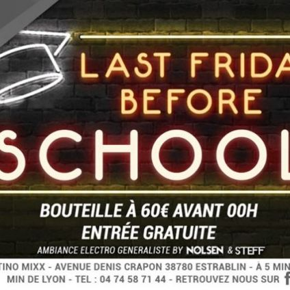Soirée clubbing THE LAST FRIDAY BEFORE SCHOOL !!!  Vendredi 30 aout 2019