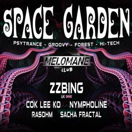 Soirée clubbing ॐ Space Garden #11 ॐ w/ Zzbing & more ! Vendredi 18 octobre 2019