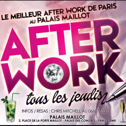 After Work AFTER WORK ALL INCLUSIVE PALAIS MAILLOT (UNIQUE : OPEN MOJITOS) Jeudi 24 octobre 2019