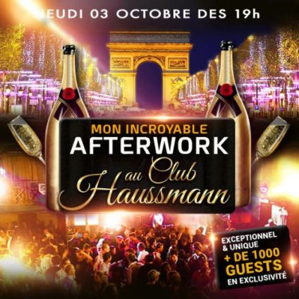 After Work MON INCROYABLE AFTERWORK EXCEPTIONNEL & EXCLUSIF @ CLUB HAUSSMANN Jeudi 03 octobre 2019