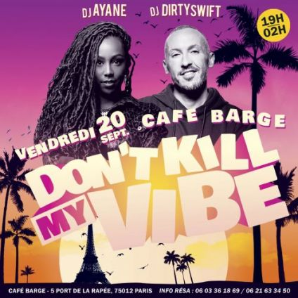 After Work Don't Kill My Vibe Café Barge Vendredi 20 septembre 2019