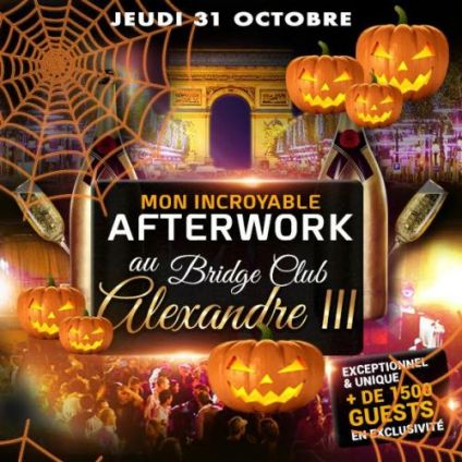 After Work MON INCROYABLE AFTERWORK SPECIAL HALLOWEEN EXCEPTIONNEL AU BRIDGE CLUB ALEXANDRE III Jeudi 31 octobre 2019