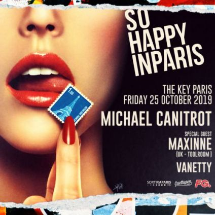 Soirée clubbing So Happy in Paris à The Key avec Michael Canitrot & Maxinne (Toolroom) Vendredi 25 octobre 2019