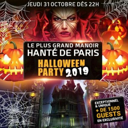 Soirée clubbing LE PLUS GRAND MANOIR HANTÉ HALLOWEEN PARTY PARIS 2019  Jeudi 31 octobre 2019