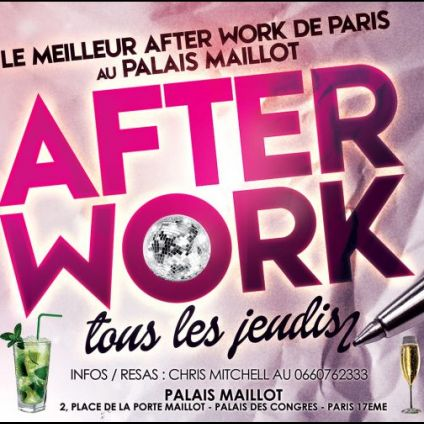 After Work AFTER WORK ALL INCLUSIVE PALAIS MAILLOT (UNIQUE : OPEN MOJITOS) Jeudi 02 janvier 2020