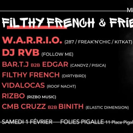 Soirée clubbing Filthy French & Friends w/ Warrio + Guests - Festival 12h Samedi 01 fevrier 2020