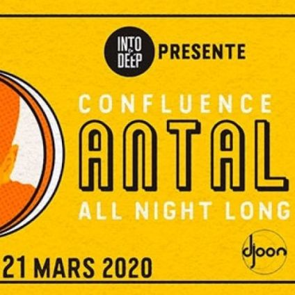 Soirée clubbing Into The Deep prés. Confluence w/ ANTAL 'All Night Long' Samedi 21 mars 2020