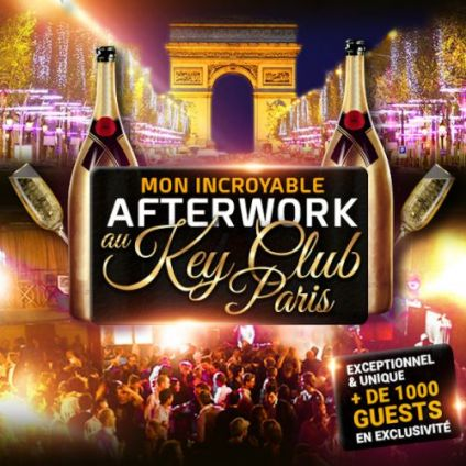 After Work MON INCROYABLE AFTERWORK EXCEPTIONNEL & EXCLUSIF @ THE KEY CLUB PARIS !! Jeudi 05 mars 2020