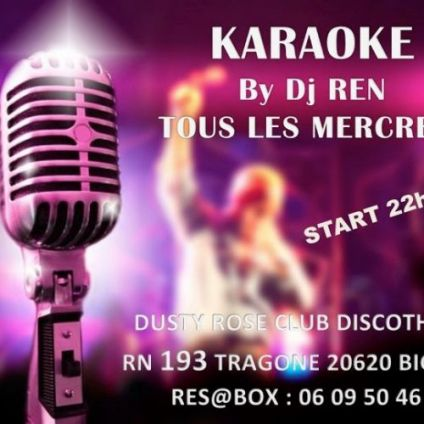 Soirée clubbing  Karaoke by Dj REN @ Dusty Rose Club Discothéque· Mercredi 08 avril 2020
