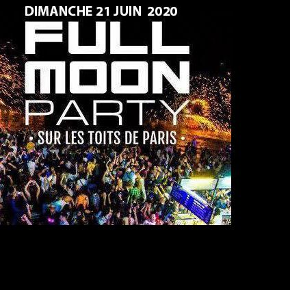 After Work FULL MOON PARTY SUR LES TOITS DE PARIS (2 TERRASSES GEANTES / ROOFTOP) Dimanche 21 juin 2020