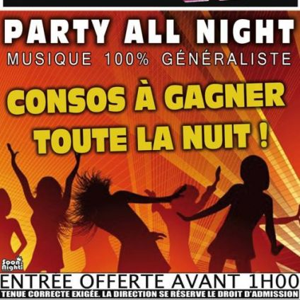Soirée clubbing PARTY ALL NIGHT Vendredi 15 fevrier 2019