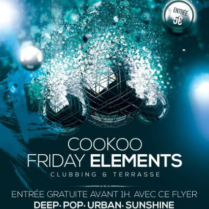 Soirée clubbing CooKoo Friday Elements Vendredi 09 septembre 2016