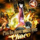 Soirée clubbing I M IN THE LOVE WITH THE CHOCO Samedi 04 avril 2015