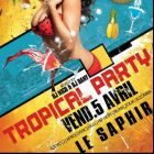 Soirée clubbing Tropical party Vendredi 05 avril 2013