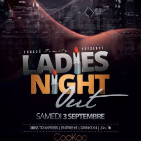 Soirée clubbing ♀ Ladies Night Out ♀ Samedi 03 septembre 2016