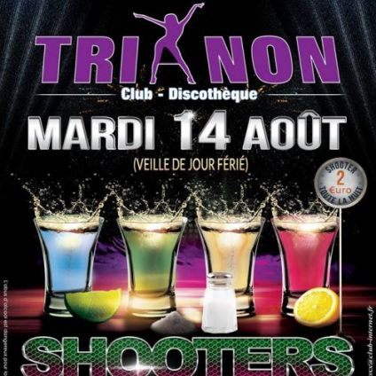 Soirée clubbing #SHOOTER NIGHT PARTY  Mardi 14 aout 2018