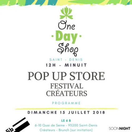 Festival One Day Shop - Pop Up Saint Denis Dimanche 15 juillet 2018